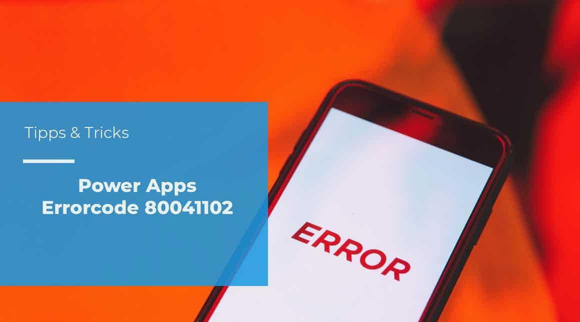 apptech - tipps und tricks - Power Apps Errorcode 80041102