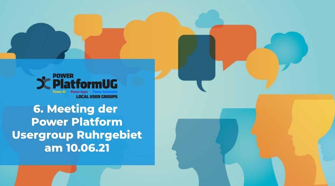 6. Power Plattform UG Meeting